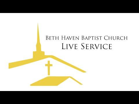 Beth Haven Baptist Church Live Church Service