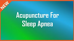 Acupuncture For Sleep Apnea