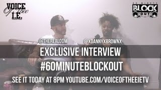 Danny Brown talks Sex with Madonna and more! #60MinuteBlockOut (interview)