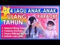 4 Lagu Ulang Tahun Anak-Anak Karaoke ⭐ Lagu Ultah Karoke Happy Birthday