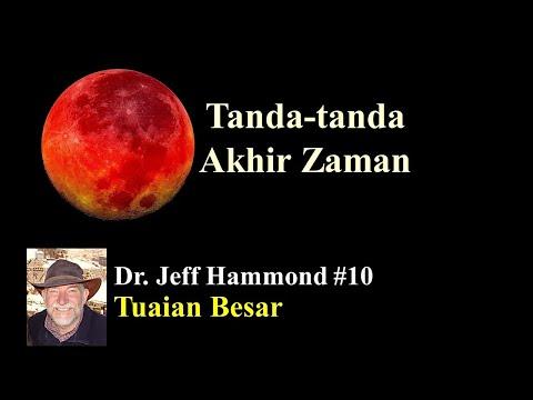"""Dr. Jeff Hammond - TANDA AKHIR ZAMAN #10: """"TUAIAN BESAR"""""""