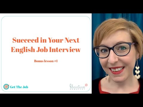 How to succeed in a  job interview in English: Get The Job bonus lesson