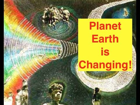 Planet Earth is Changing...along with Everything Else! (Bix Weir)