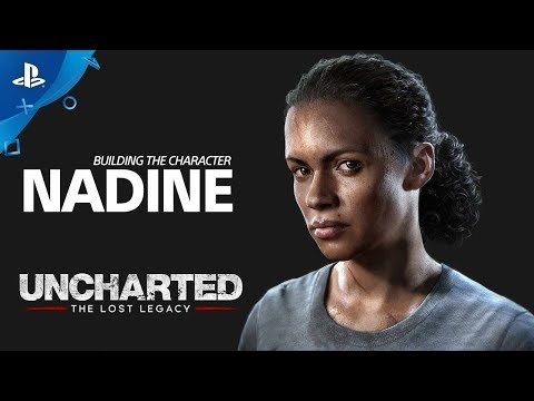 Uncharted: The Lost Legacy - Building the Character: Nadine   PS4