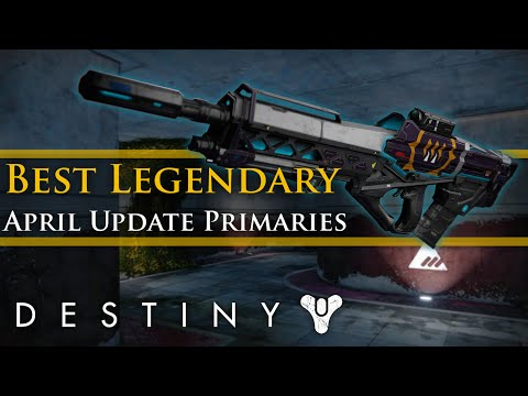 Destiny best new legendary primary weapons for pve in the april