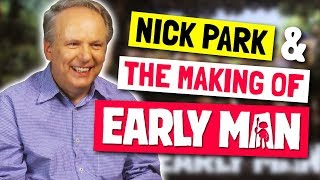 Nick Park Reveals How Aardman's Early Man Movie Was Made!