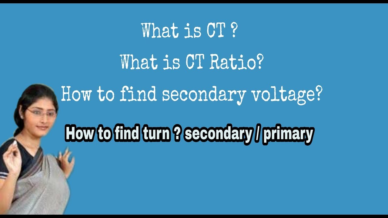 All details about CT | CT Ratio formula | CT type | CT primary secondary  current calculation