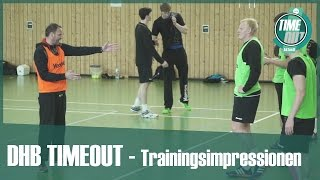 DHB TIMEOUT - Trainingsimpressionen