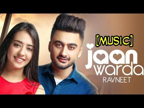 JAAN WARDA : RAVNEET (Full Song) Ft. Nikeet Dhillon   Music Video   Letest Punjabi Song 2019