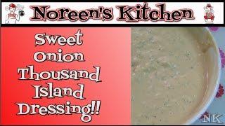 Sweet Onion Thousand Island Dressing Recipe   Noreens Kitchen