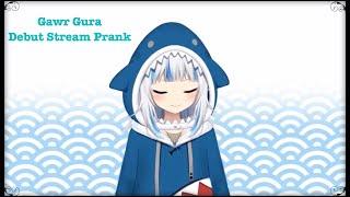 Gawr Gura debut stream prank | \