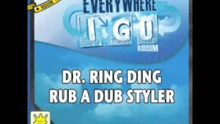 DR. RING DING - RUB A DUB STYLER - EVERYWHERE I GO RIDDIM