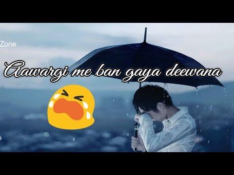 Awargi Mein Ban Gaya Deewana    Old : Sad 😞 : WhatsApp Status Video    Whatsapp Lyrics Status