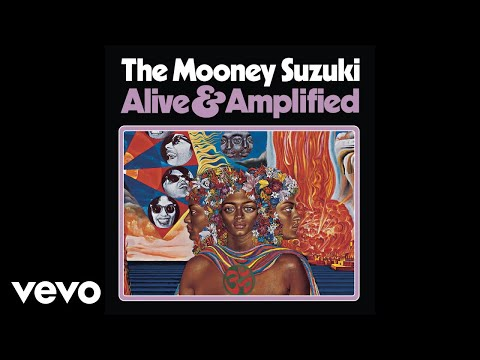 The Mooney Suzuki - Alive & Amplified (Audio)