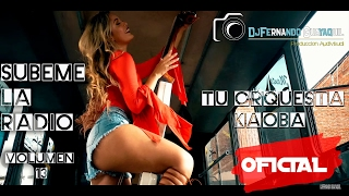 Súbeme La Radio- Tu Orquesta Kaoba Vol.13 Vídeo Oficial 4K