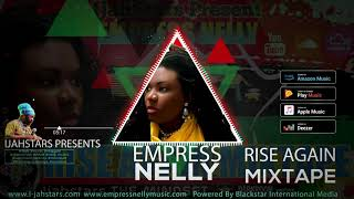 Empress Nelly - RISE AGAIN MIXTAPE (Reggae 2020 Mix) By IjahStars