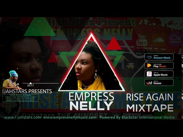 🚨📣 New Release Alert! Empress Nelly -Rise Again Mixtape! Mix by IjahStars THE MINDSET