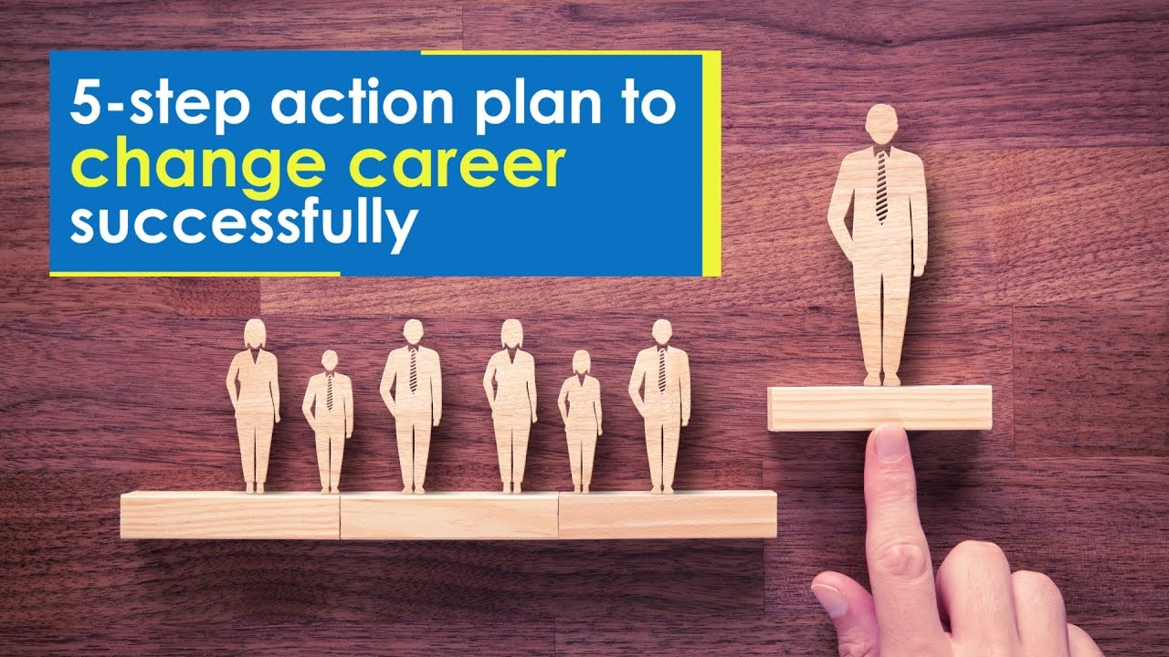 step action plan to change career successfully etwealth 5 step action plan to change career successfully etwealth