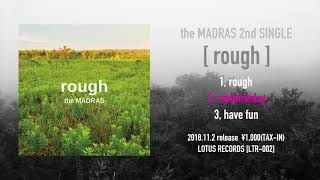"the MADRAS 2nd Single ""rough"" ダイジェスト"