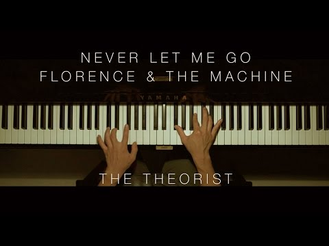 Florence & The Machine - Never Let Me Go | The Theorist Piano Cover