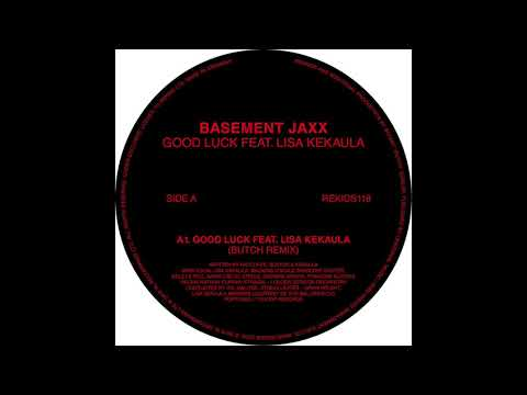Basement Jaxx - Good Luck ft. Lisa Kekaula (Butch Dub)