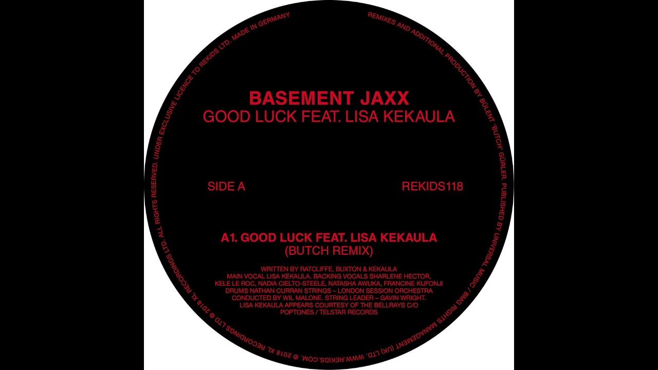 Basement Jaxx Good Luck Ft Lisa Kekaula Butch Dub Youtube