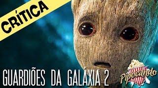 GUARDIÕES DA GALÁXIA 2 - DEPOIS DOS CRÉDITOS (crítica)