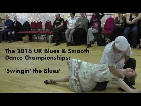 The 2016 UK Blues & Smooth  Dance Championships: Swingin' the Blues