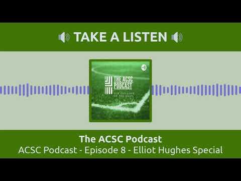 ACSC Podcast - Episode 8 - Elliot Hughes Special Guest