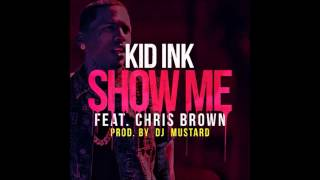 Kid Ink Ft. Chris Brown Show Me instrumental(With Hook)