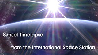 Sunset Timelapse From The International Space Station