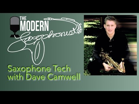 Saxophone Technology with Dave Camwell