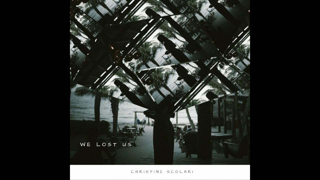 """We Lost Us"" - Christine"