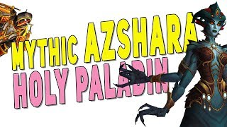 BfA 8.2.5 Mythic Queen Azshara - Holy Paladin Glimmer Gameplay | Eternal Palace - Battle for Azeroth