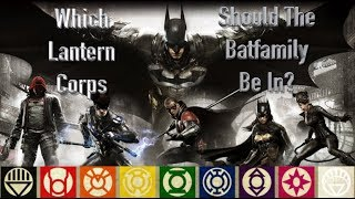 Which Lantern Corps Should The Batfamily Each Be In?