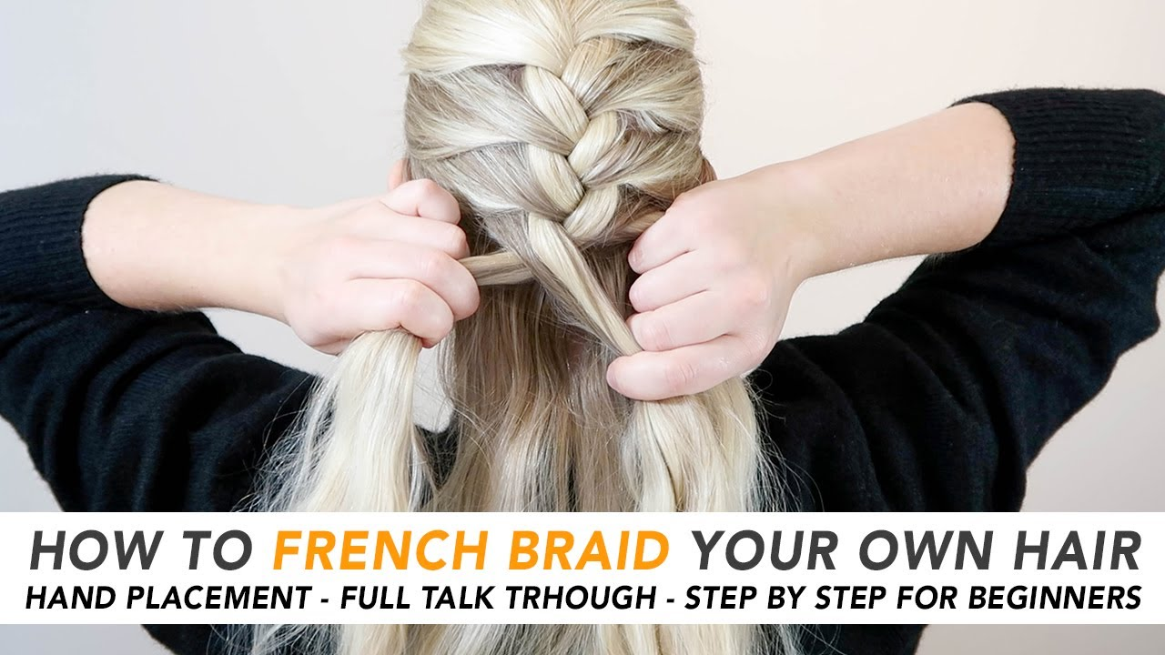 How To French Braid Your Own Hair The Easiest 5 Minute Braid Real Time Talk Through Part 1 Cc Youtube