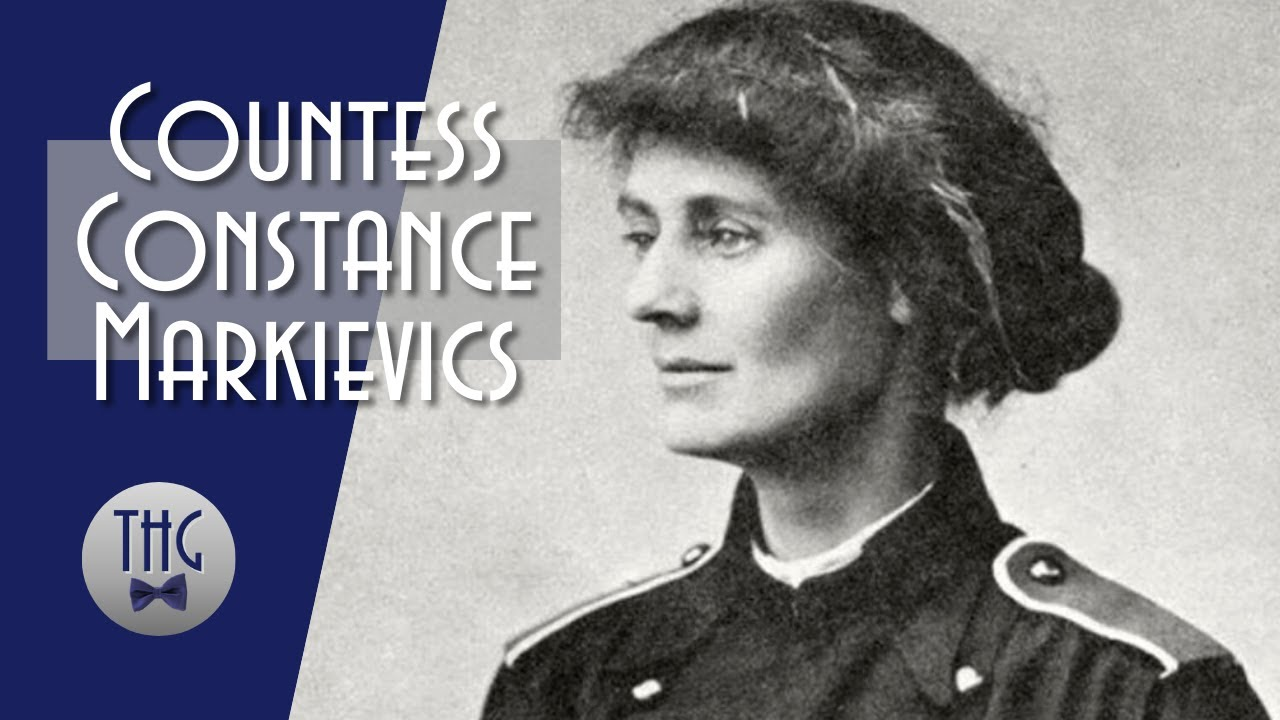 Constance Markievicz and The Fight for Irish Independence