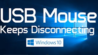 USB Mouse Keeps disconnecting in Windows 10 (Two Simple Solutions)
