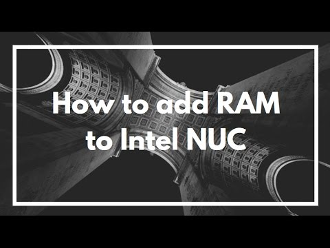 How to add or change RAM on Intel NUC | Core i7 | Video Guide