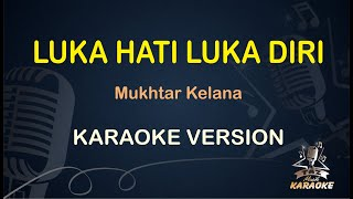 Luka Hati Luka Diri Karaoke Mukhtar Kelana ( Karaoke Dangdut Koplo ) Duet