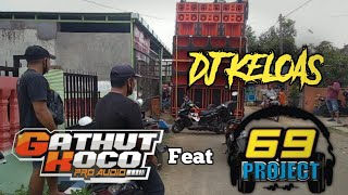 Download lagu DJ KELOAS SPECIAL GATHUT KOCO AUDIO FEAT RISKI IRVAN NANDA | 69 PROJECT |