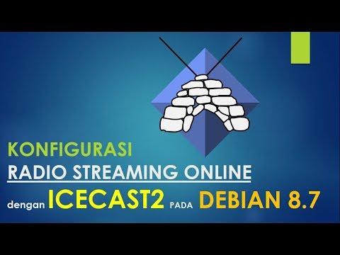 KONFIGURASI SERVER RADIO ONLINE DENGAN ICECAST 2 PADA DEBIAN 8.7