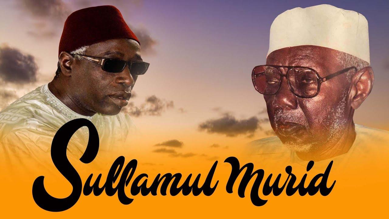 ÉCOUTER Sullamul Murid : Mame Abdou Aziz SY _ ABDOU AZIZ MBAYE