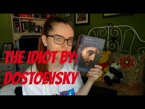 DISCUSSION/ANALYSIS OF FYODOR DOESTOEVSKY'S THE IDIOT