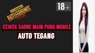 PUBG PLUS PLUS : CEWEK SANGE MAIN PUBG MOBILE AUTO NGACENG 18+