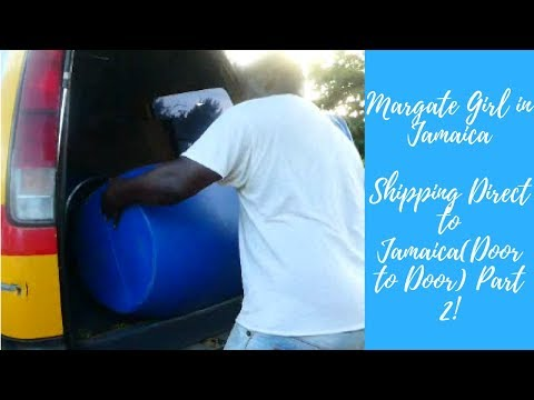 SHIPPING DIRECT TO JAMAICA (DOOR TO DOOR) PT2 - MARGATE GIRL IN JAMAICA