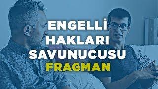 SEREBLAL PALSİLİ ENGELLİ HAKLARI SAVUNUCUSUNA SORDUK! 1.FRAGMAN