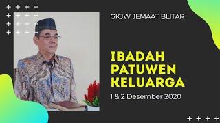 Ibadah Perkunjungan/Patuwen Keluarga, 1 & 2 Desember 2020 - GKJW Jemaat Blitar