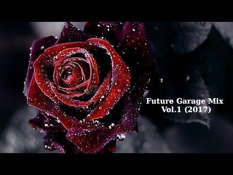 Future Garage Mix Vol.1 (2017)