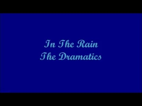 In The Rain - The Dramatics (Lyrics)